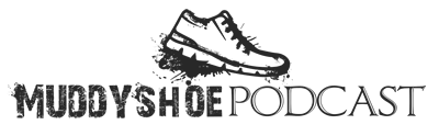 The Muddy Shoe Podcast